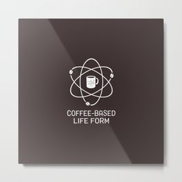 Coffee-based Life Form Metal Print
