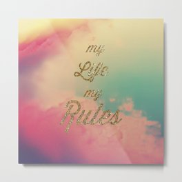 My Life my Rules Metal Print