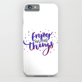 Quote - Enjoy the little things (violet) iPhone Case
