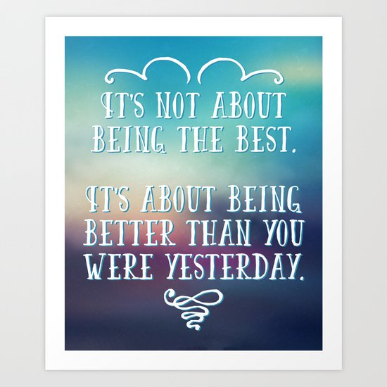 Being The Best Quote Art Print