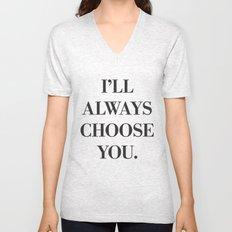 I'll always choose you Unisex V-Neck