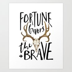 Fortune Favors the Brave Art Print