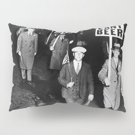 We Want Beer Prohibition Pillow Sham