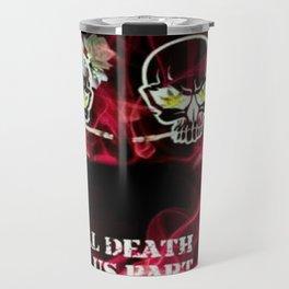 Till Death Do Us Part Travel Mug