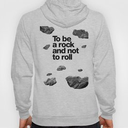 To be a rock and not to roll Hoody
