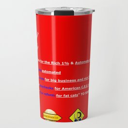 Tax Cuts for the Rich 1% and Automate all Jobs Act Travel Mug