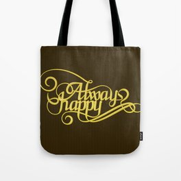 Stay Happy Tote Bag