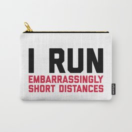 Run Short Distances Funny Quote Carry-All Pouch