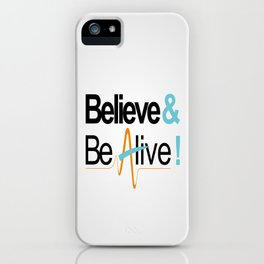 Believe & Be Alive! -V5NewSilver- iPhone Case