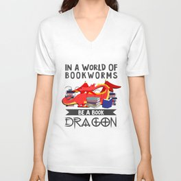 Book Lover Gift - In a World Of Bookworms Be A Book Dragon Unisex V-Neck