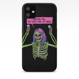 My Eyes Are Up Here iPhone Case