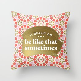 It Really Do Be Like That Sometimes – Coral & Gold Palette Throw Pillow