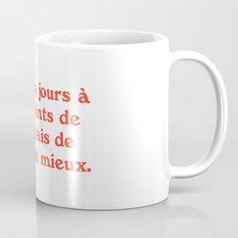 Every Day / 3 Coffee Mug