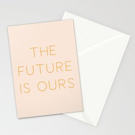 The Future Is Ours Stationery Cards