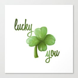 Lucky You Canvas Print