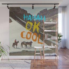 HAHAH OK COOL Wall Mural