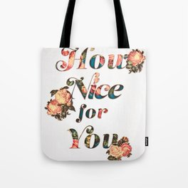 How Nice For You Tote Bag