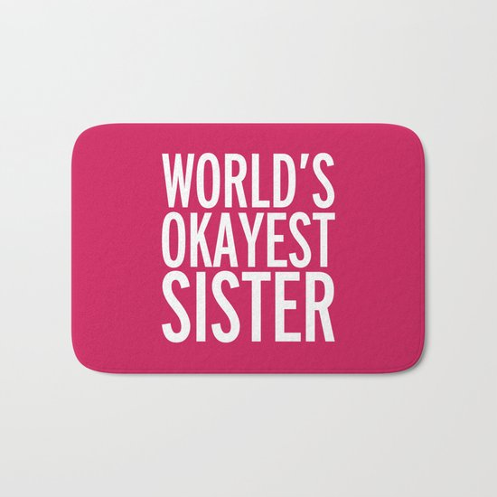 World's Okayest Sister Funny Quote Bath Mat