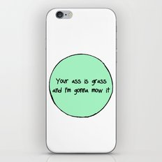 Your Ass is Grass iPhone & iPod Skin