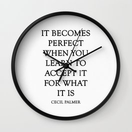 It Becomes Perfect white background Wall Clock