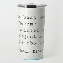 Benjamin Disraeli quote 3 Travel Mug