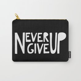 NEVER GIVE UP - Handlettered typography quote Carry-All Pouch