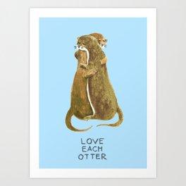 Love each otter Kunstdrucke