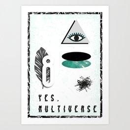 Yes. Multiverse Art Print