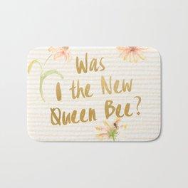 Am I the New Queen Bee? Bath Mat