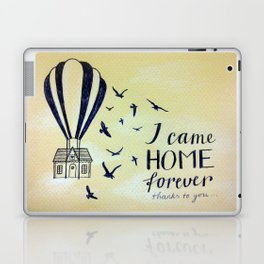 I Came Home Forever Laptop & iPad Skin