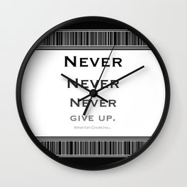 Never Give Up Black and White Wall Clock