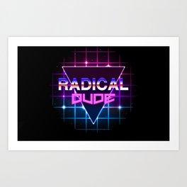 Radical Dude Art Print