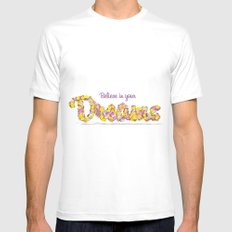 Believe in your dreams Art Print White MEDIUM Mens Fitted Tee