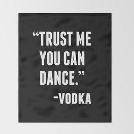 TRUST ME YOU CAN DANCE - VODKA (BLACK) Throw Blanket