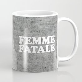 Femme Fatale Quote Coffee Mug