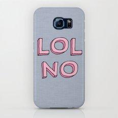 LOL NO Galaxy S7 Slim Case