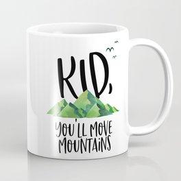 Kid You'll Move Mountains, Kids Poster, Gift For Kid, Home Decor, Kids Room Coffee Mug