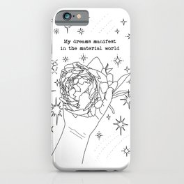 My Dreams Manifest in the Material World | Minimal Linear Art | Peony & Hand | Stars | Motivational iPhone Case