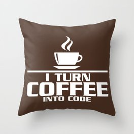 I turn coffee into code Throw Pillow