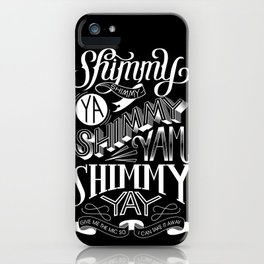 Shimmy Shimmy Ya iPhone Case