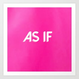 As If Art Print