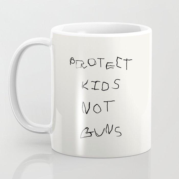 PROTECT KIDS NOT GUNS Coffee Mug