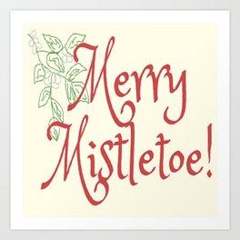 Merry Mistletoe! Art Print