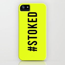STOKED iPhone Case