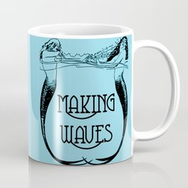 Making Waves : Mermaids Coffee Mug