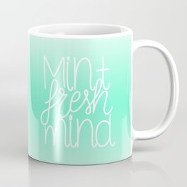 Calm and fresh lettering to inspire a mint fresh mind Coffee Mug