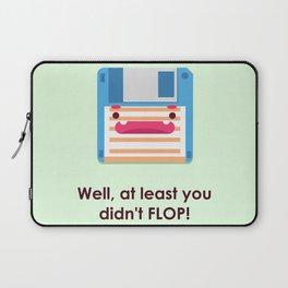 Drop the Flop Laptop Sleeve