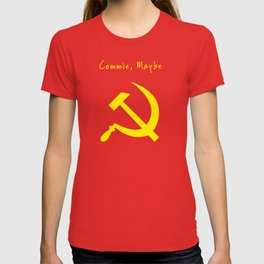 Commie Maybe T-shirt
