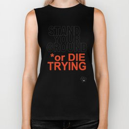 STAND YOUR GROUND or DIE TRYING Biker Tank