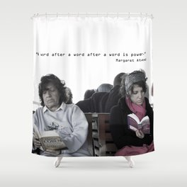 """A word after a word after a word is power.""   Shower Curtain"